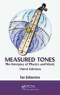 Measured Tones: The Interplay of Physics and Music, Third Edition
