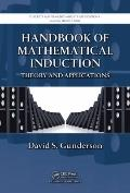 Handbook of Mathematical Induction : Theory and Applic