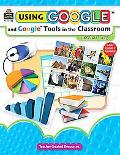 Using Google & Google Tools in the Classroom