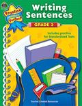 Writing Sentences Grd 3 (Practice Makes Perfect (Teacher Created Materials))