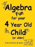 Algebra Fun For Your 4 Year Old Child Or Older