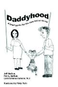 Daddyhood: A Brief Guide For The New-father-to-be