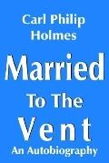 Married to the Vent