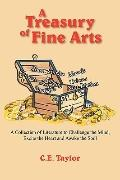 A Treasury of Fine Arts: A Collection of Literature to Challenge the Mind, Excite the Heart ...