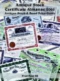 Antique Stock Certificate Almanac 2005