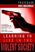 Learning to Live in the Violent Society