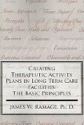 Creating Therapeutic Activity Plans in Long Term Care Facilities The Basic Principles