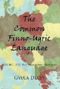 Common Finno-ugric Language, 4000 B.c.-3000 B.c. Worksheet Edition
