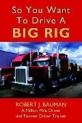 So You Want To Drive A Big Rig