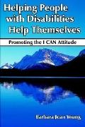Helping People With Disabilities Help Themselves Promoting the I Can Attitude
