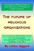 Future of Religious Organizations There Is a Better Way Than Holding on With White Knuckles ...