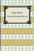 Edgar Huntly: Or, Memoirs of a Sleep-Walker
