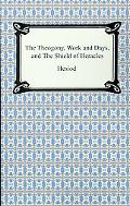 The Theogony, Works and Days, and the Shield of Heracles