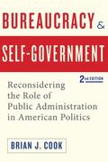 Bureaucracy and Self-Government : Reconsidering the Role of Public Administration in America...
