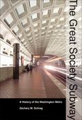 Great Society Subway : A History of the Washington Metro