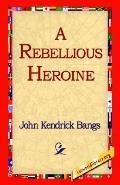 Rebellious Heroine