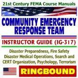 21st Century FEMA Course Manuals - Community Emergency Response Team (CERT) Instructor Guide...