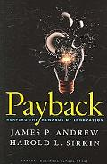 Payback Reaping the Rewards of Innovation