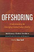 Offshoring Understanding the Emerging Global Labor Market