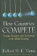 How Countries Compete Strategy, Structure, and Government in the Global Economy