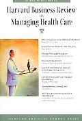 Harvard Business Review on Managing Health Care