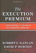 Execution Premium: Linking Strategy to Operations for Competitive Advantage