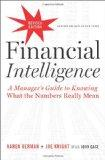 Financial Intelligence, Revised Edition: A Manager's Guide to Knowing What the Numbers Reall...