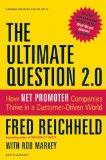 The Ultimate Question 2.0 (Revised and Expanded Edition): How Net Promoter Companies Thrive ...