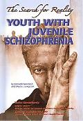 Youth with Juvenile Schizophrenia The Search for Reality