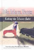 No More Butts: Kicking the Tobacco Habit