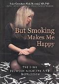 But Smoking Makes Me Happy: The Link Between Nicotine and Depression