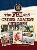 The FBI and Crimes Against Children (The Fbi Story)