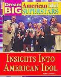 Insights into American Idol (Dream Big: American Idol Superstars)