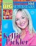 Kellie Pickler (Dream Big: American Idol Superstars)