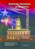 Independence Hall: Birthplace of Freedom (Patriotic Symbols of America)