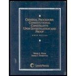 Criminal Procedure: Constitutional Constraints Upon Investigation and Proof Sixth Edition