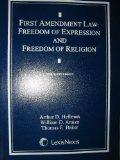 First Amendment Law: Freedom of Expression and Freedom of Religion 2008 Supplement