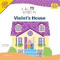 Violet's House (Baby Einstein Series)