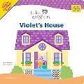 Violet's House (Baby Einstein Series)