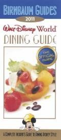 Birnbaum's Walt Disney World Dining Guide 2011
