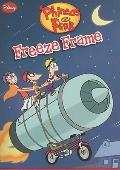 Phineas and Ferb #7: Freeze Frame