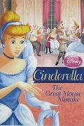 Disney Princess: Cinderella: The Great Mouse Mistake (Disney Princess Early Chapter Books)
