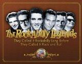 The Rockabilly Legends: They Called It Rockabilly Long Before It Was Called Rock 'n' Roll (B...