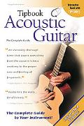 Tipbook Acoustic Guitar: The Complete Guide