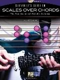 Guitarist's Guide To Scales Over Chords-The Foundation Of Melodic Guitar Soloing(Bk/Cd) (Gui...