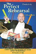 The Perfect Rehearsal: Everything You Wanted to Know About Rehearsals! (Shawnee Press)