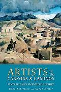 Artists of the Canyons & Caminos Santa Fe Early Twentieth Century
