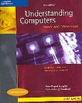 Understanding Computers, 2007 Today and Tomorrow