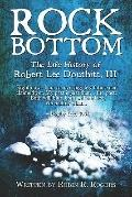 Rock Bottom The Life History of Robert Lee Douthitt, III