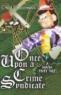Once upon a Crime Syndicate A Mafia Fairy Tale
